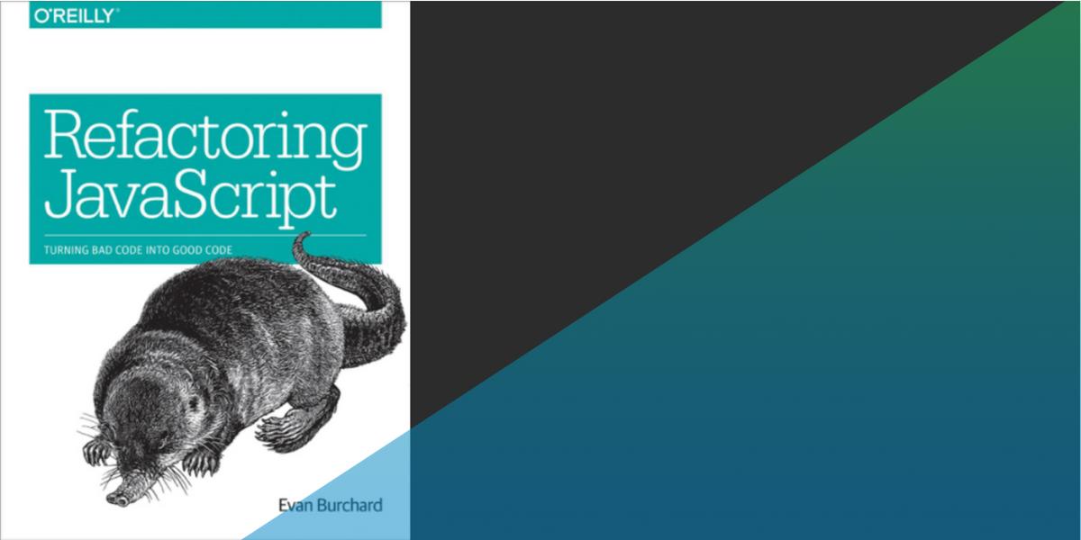 "Book review: ""Refactoring JavaScript"" by Evan Burchard"